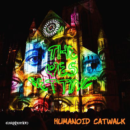 HUMANOID CATWALK  The Yes Setting